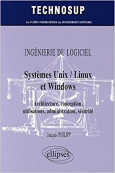 Book Systèmes Unix / Linux et Windows : Architecture, conception, utilisations, administration, sécurité