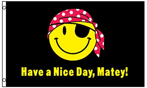 ag Have a Nice Day Matey Jolly Roger 3 x 5 Smiley Outdoor (Smiley Pirate)