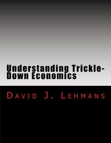 Understanding Trickle-Down Economics