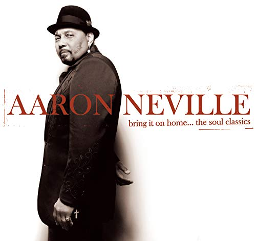 Bring It On Home...The Soul Classics (The Very Best Of Aaron Neville)