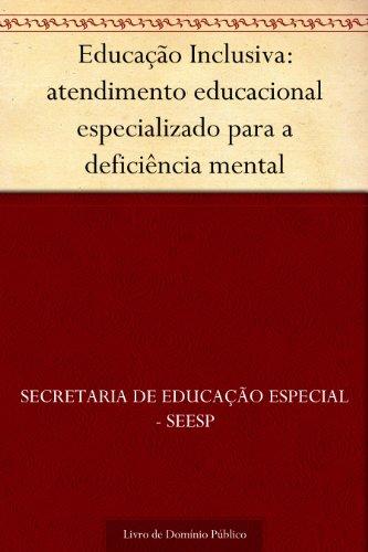 Educação Inclusiva: atendimento educacional especializado para a deficiência mental