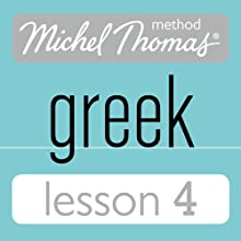 Michel Thomas Beginner Greek, Lesson 4 Audiobook by Hara Garoufalia-Middle, Howard Middle Narrated by Hara Garoufalia-Middle, Howard Middle