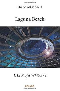 Laguna beach 01 : Le Projet Whiborne