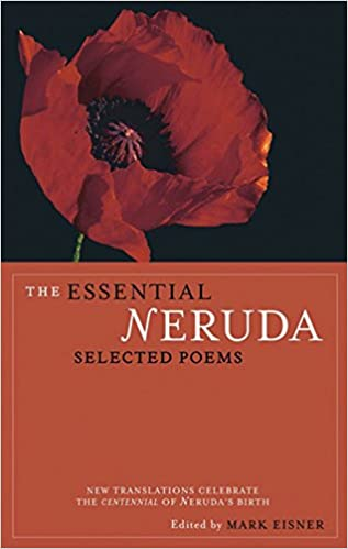 The Essential Neruda Selected Poems Bilingual Edition English