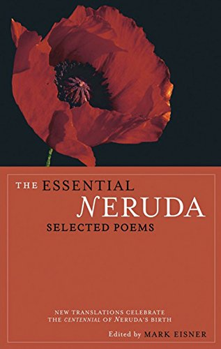The Essential Neruda: Selected Poems (Bilingual Edition) (English and Spanish Edition) [Pablo Neruda] (Tapa Blanda)