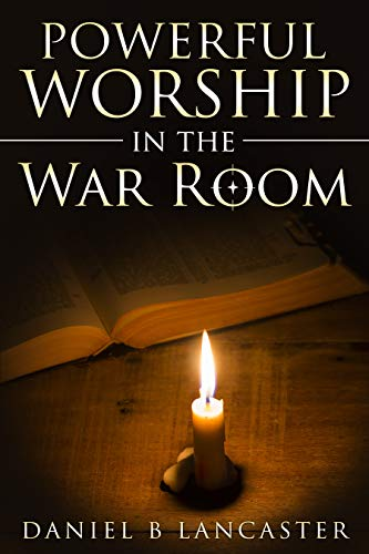 - Powerful Worship in the War Room: How to Connect with God's Love (Battle Plan for Prayer Book 2)