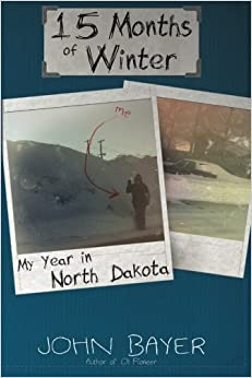 15 Months of Winter: My Year in North Dakota