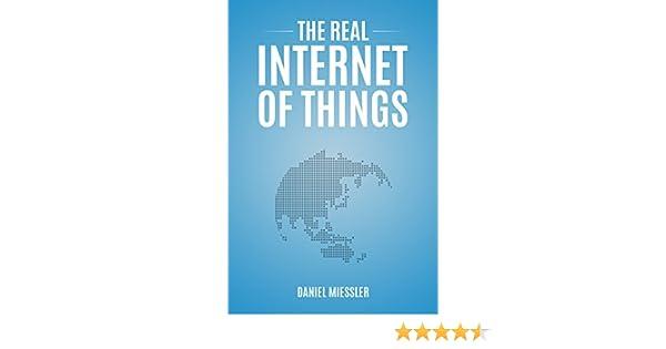 The real internet of things daniel miessler amazon fandeluxe Epub