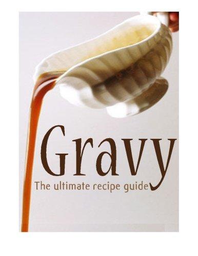 Gravy :The Ultimate Recipe Guide