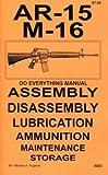 AR-15 M-16 Do Everything Manual