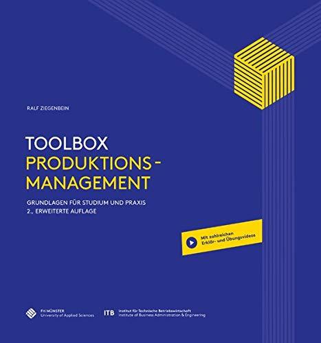 Toolbox Produktionsmanagement: Grundlagen für Studium und Praxis