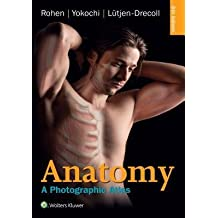 [(Anatomy: A Photographic Atlas)] [Author: Johannes W Rohen] published on (February, 2015)