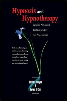 Hypnosis And Hypnotherapy Basic To Advanced Techniques For The Professional Book Pdf
