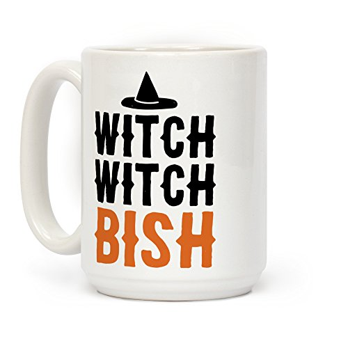 LookHUMAN Witch Witch Bish Parody White 15 Ounce Ceramic Coffee Mug