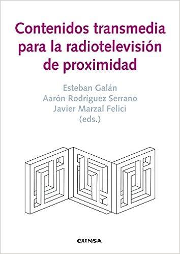 CONTENIDOS TRANSMEDIA PARA LA RADIOTELEVISION DE PRÓXIMIDAD Comunicación: Amazon.es: AA.VV: Libros
