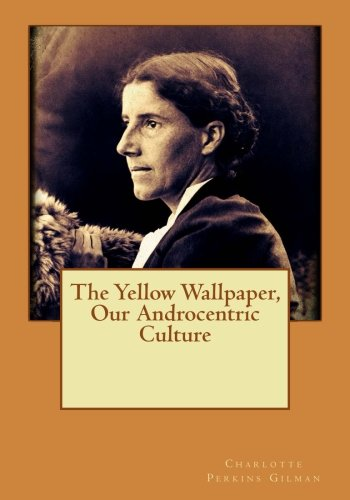 Yellow Wallpaper Our Androcentric Culture Pdf F4895f44f