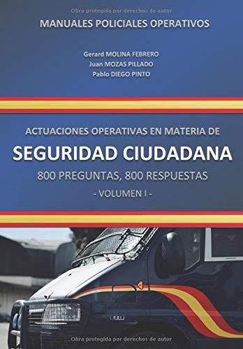 ACTUACIONES OPERATIVAS EN MATERIA DE SEGURIDAD CIUDADANA: 800 PREGUNTAS, 800 RESPUESTAS (VOLUMEN)