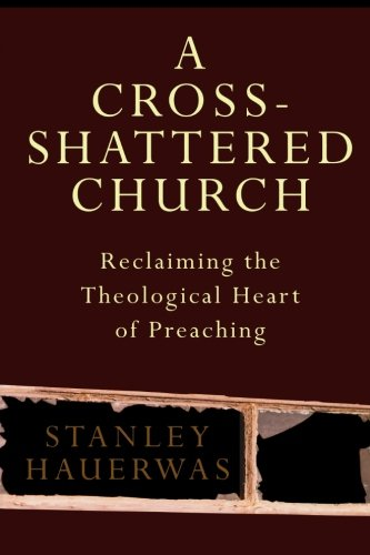 Read Online A Cross-Shattered Church: Reclaiming the Theological Heart of Preaching pdf