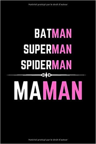 Batman Superman Spiderman MAMAN: CarDe Notes Ligné / 110 Pages