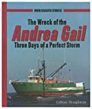 The Wreck of the Andrea Gail: Three Days of a Perfect Storm (When Disaster Strikes!)
