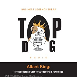Albert King: Pro Basketball Star to Successful Franchisee Radio/TV Program
