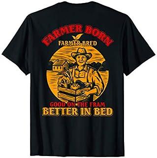 ⭐️⭐️⭐️ Farmer Born Farmer Bred Good On The Farm Better In Bed Need Funny Short/Long Sleeve Shirt/Hoodie