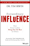 Extraordinary Influence: How Great Leaders Bring Out the Best in Others