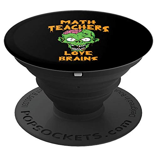 Math Teachers Love Brains Halloween Costume Pop Socket - PopSockets Grip and Stand for Phones and Tablets ()