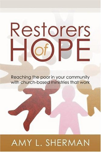 Stock Restorer - By Amy L. Sherman - Restorers of Hope: Reaching the Poor in Your Community with Church-Based Ministries That Work (10.5.2004)