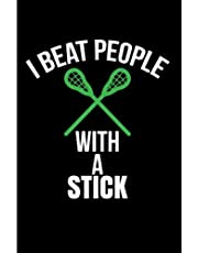 I Beat People With A Stick: Lacrosse Composition Books Lacrosse And Life Journal - Blank Lined Journal Notebook Planner