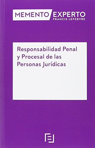 Descargar Libro Memento Experto. Responsabilidad Penal Y Procesal De Las Personas Juridicas Lefebvre-el Derecho