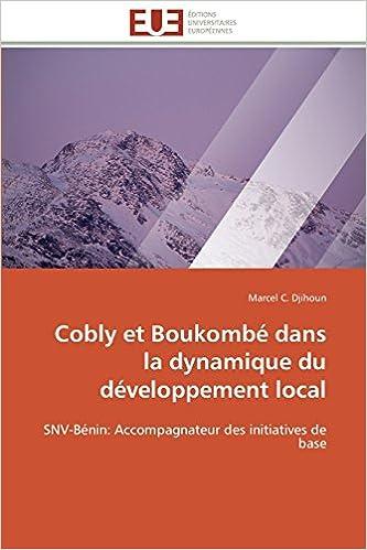 Livre gratuits en ligne Cobly et Boukombé dans la dynamique du développement local: SNV-Bénin: Accompagnateur des initiatives de base pdf ebook