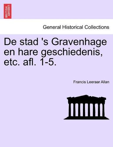 Download De stad 's Gravenhage en hare geschiedenis, etc. afl. 1-5. (Dutch Edition) pdf epub