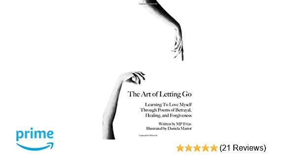 Amazoncom The Art Of Letting Go Learning To Love Myself