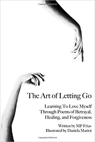 The Art Of Letting Go Learning To Love Myself Through Poems Of