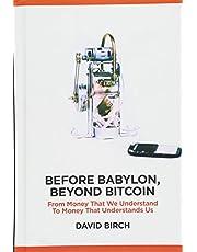 Before Babylon, Beyond Bitcoin: From Money That We Understand to Money That Understands Us