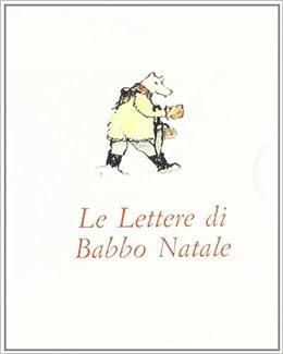 Le Lettere Di Babbo Natale.Le Lettere Di Babbo Natale 9788818121315 Amazon Com Books