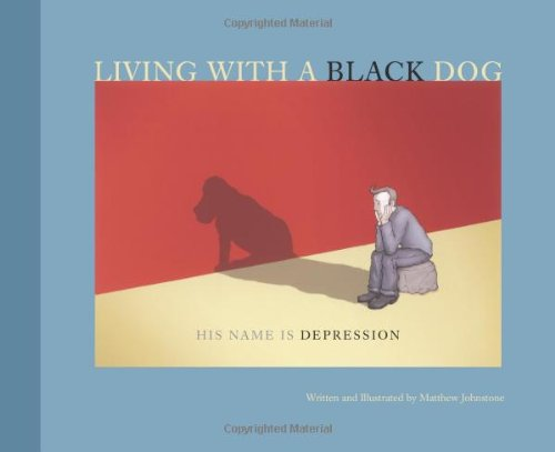 Living With a Black Dog: His Name Is Depression.