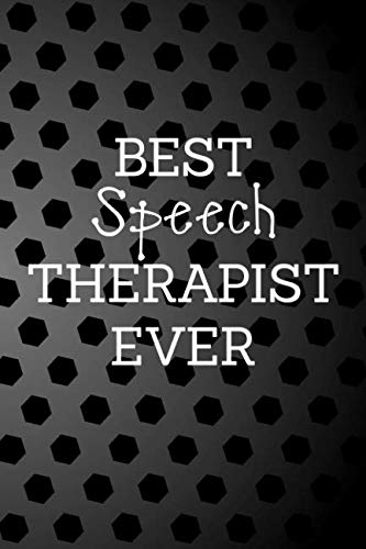 Best Speech Therapist Ever: Black and White Dot Lined Notebook Journal