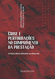Crise E Perturbações No Cumprimento Da Prestação; Estudo De Direito Comparado Luso-brasileiro