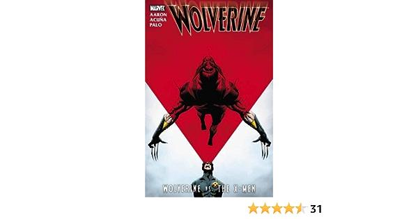 Wolverine: Wolverine vs Jefte Paolo,Daniel Acuna,Jason Aaron Excell The X-Men