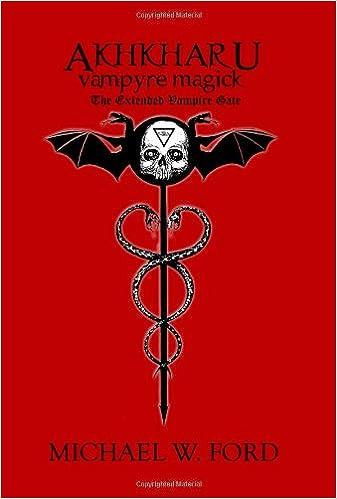Akhkharu - Vampyre Magick: Michael Ford: 9780557025480