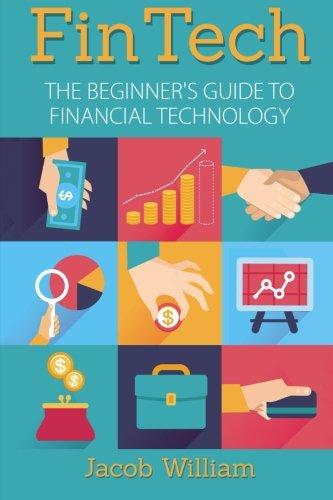 FinTech: The Beginner's Guide To Financial Technology
