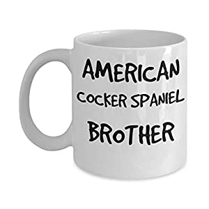 American Cocker Spaniel Brother Mug - White 11oz 15oz Ceramic Tea Coffee Cup - Perfect For Travel And Gifts 35