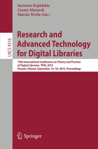 Research and Advanced Technology for Digital Libraries: 19th International Conference on Theory and Practice of Digital Libraries, TPDL 2015, Poznan, ... (Lecture Notes in Computer Science)