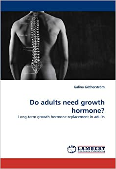 Do adults need growth hormone?: Long-term growth hormone replacement in adults