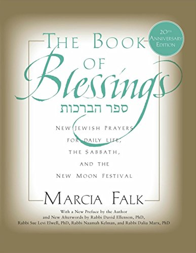Jewish Prayers And Blessings - Book of Blessings: New Jewish Prayers for Daily Life, The Sabbath, and the New Moon Festival