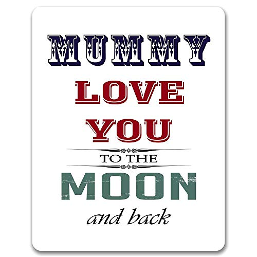(Dozili Mummy Love You to The Moon and Back - Metal Sign 10