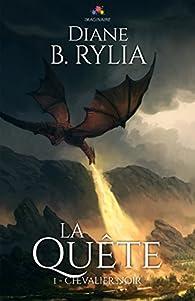 Chevalier Noir, tome 1 : La quête par Diane B. Rylia