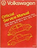 Volkswagen Official Service Manual Type 1: Super Beetle, Beetle, Karmann Ghia 1970, 1971, 1972, 1973, 1974, 1975, 1976